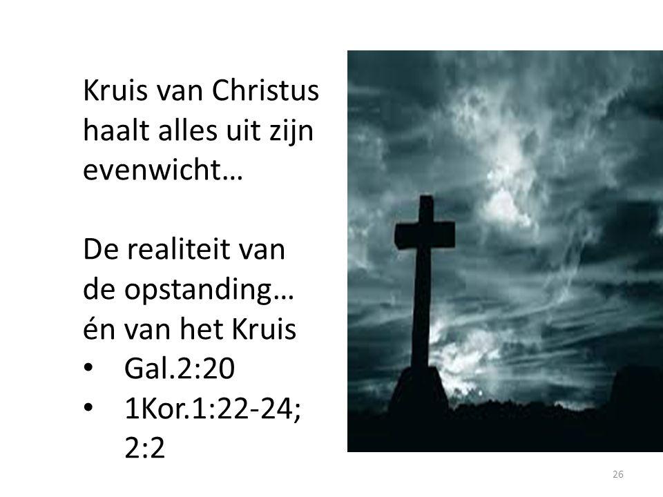 Kruis van Christus haalt alles uit zijn evenwicht…