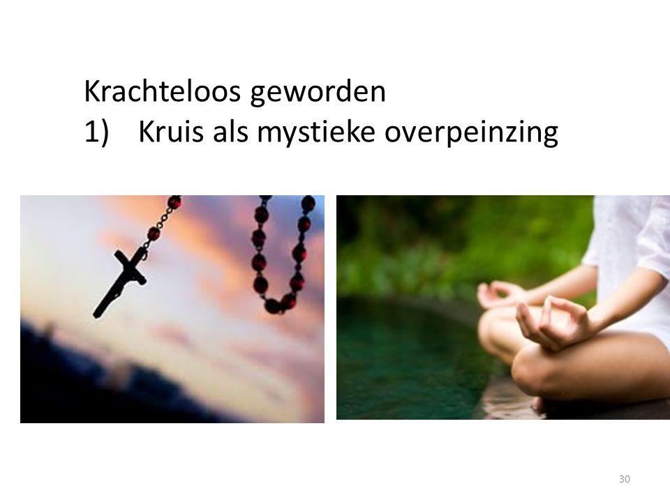 Krachteloos geworden Kruis als mystieke overpeinzing