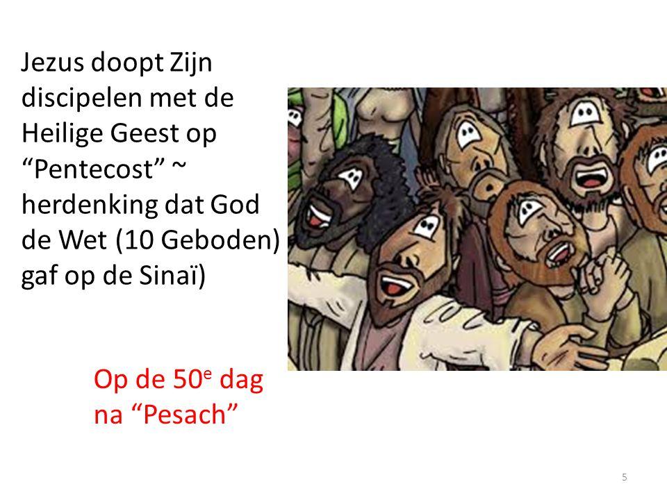 Jezus doopt Zijn discipelen met de Heilige Geest op Pentecost ~ herdenking dat God de Wet (10 Geboden) gaf op de Sinaï)