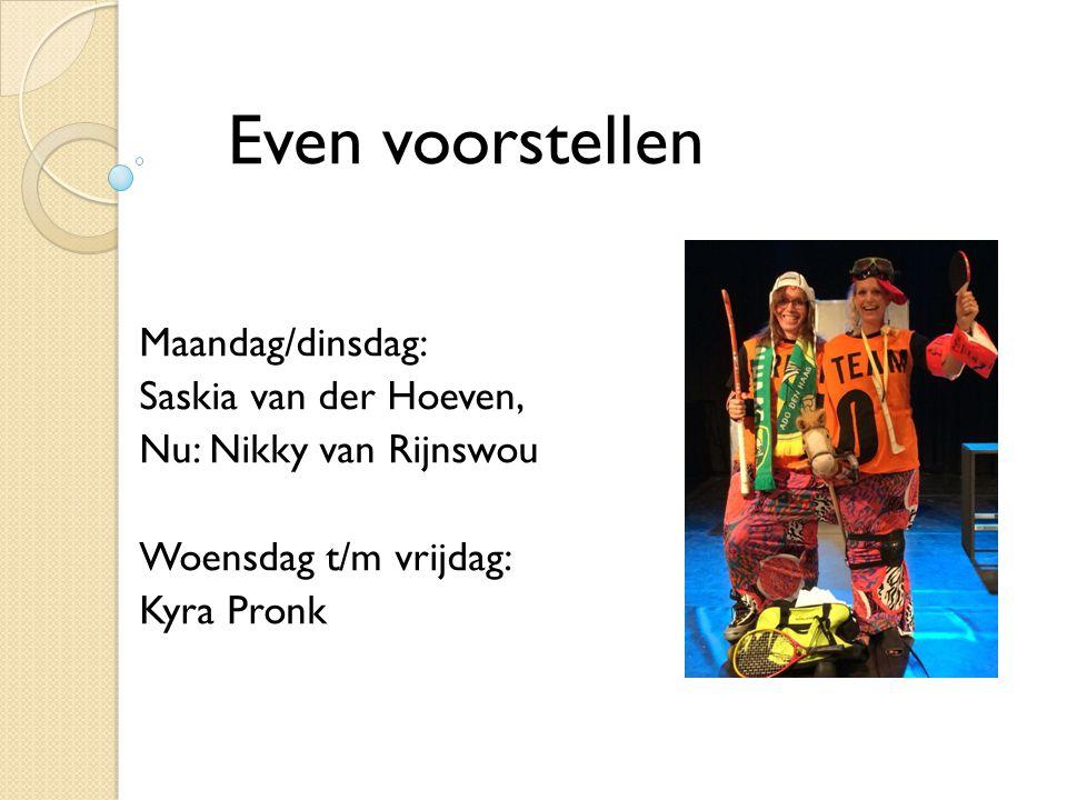 Even voorstellen Maandag/dinsdag: Saskia van der Hoeven,