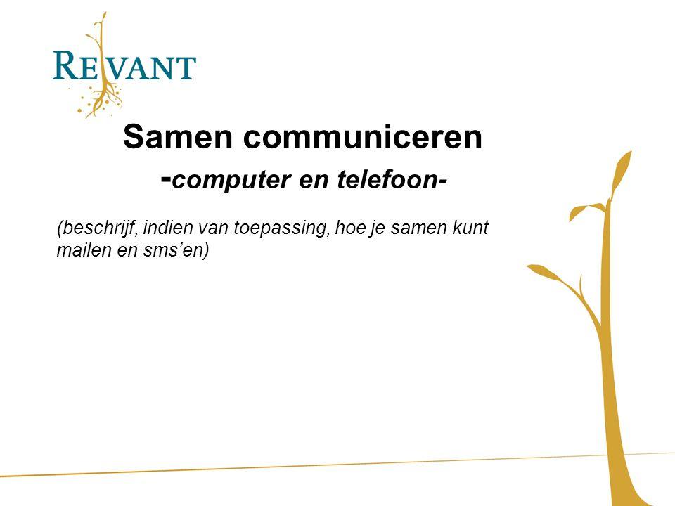 Samen communiceren -computer en telefoon-