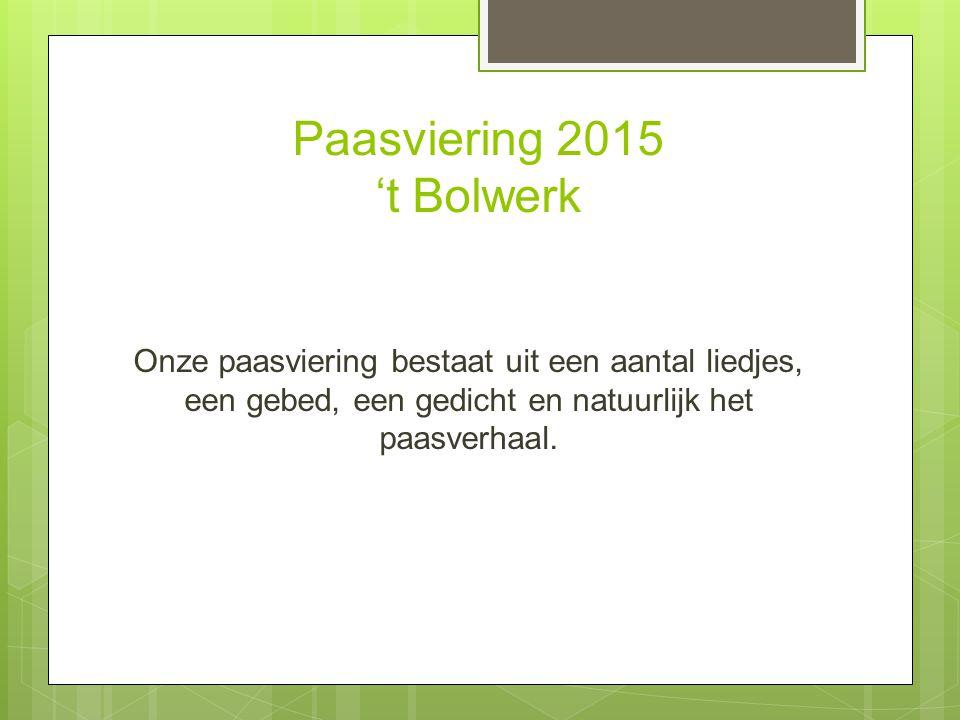 Paasviering 2015 't Bolwerk