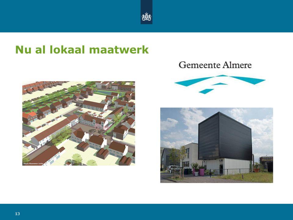 Nu al lokaal maatwerk Maatwerk werkt 2 kanten uit: