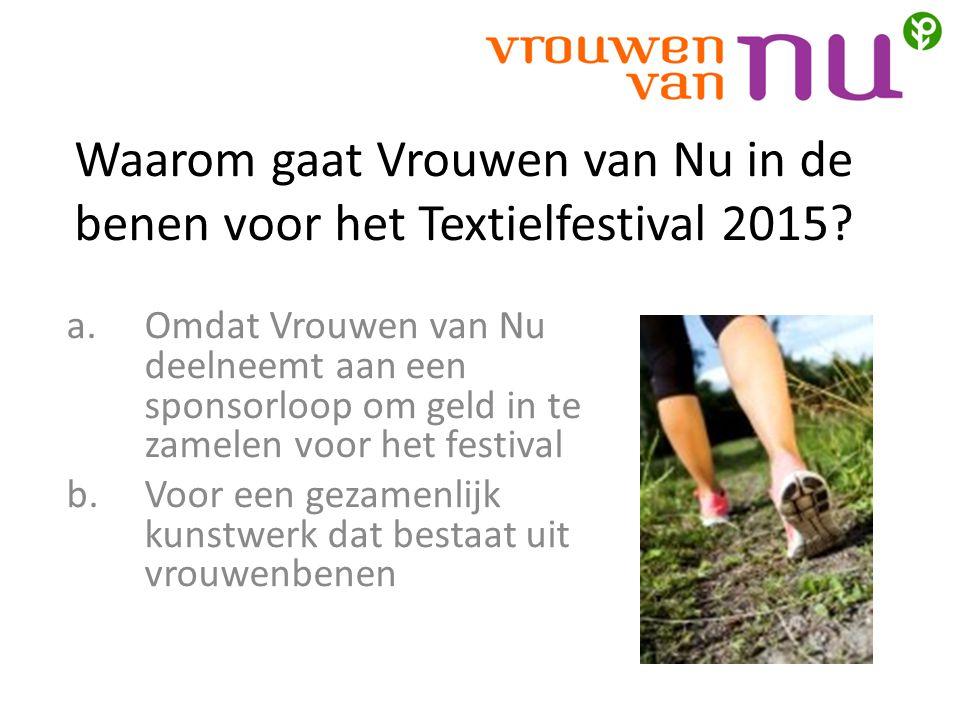 Waarom gaat Vrouwen van Nu in de benen voor het Textielfestival 2015