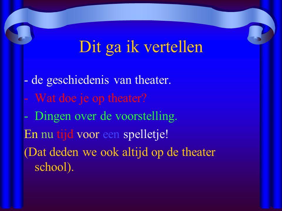 Dit ga ik vertellen - de geschiedenis van theater.