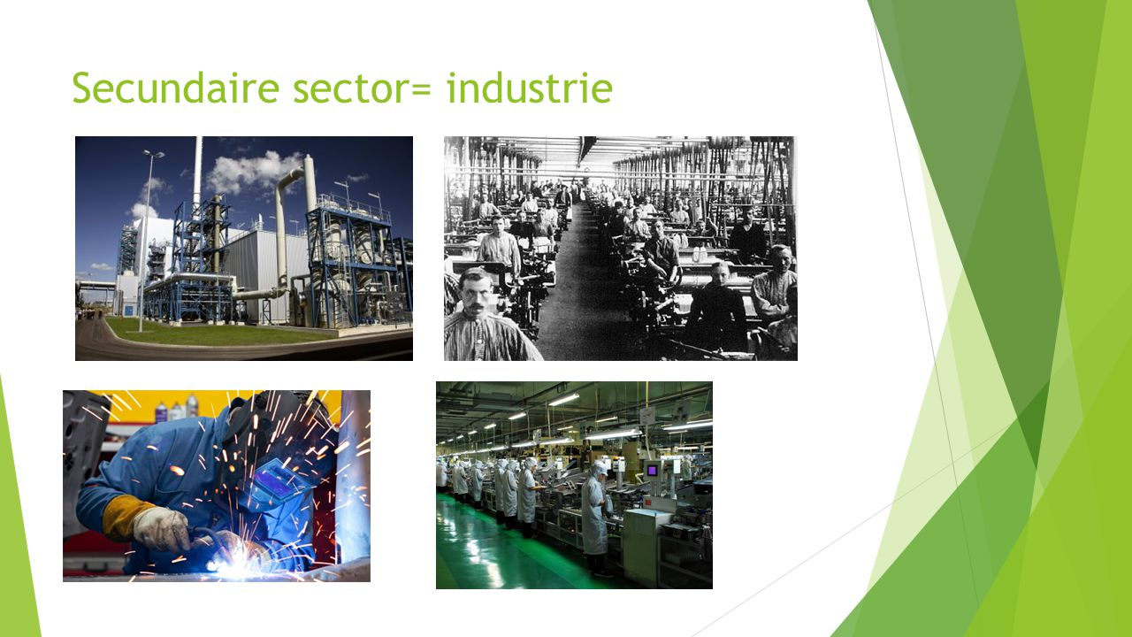 Secundaire sector= industrie