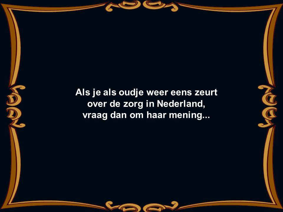 Als je als oudje weer eens zeurt over de zorg in Nederland,