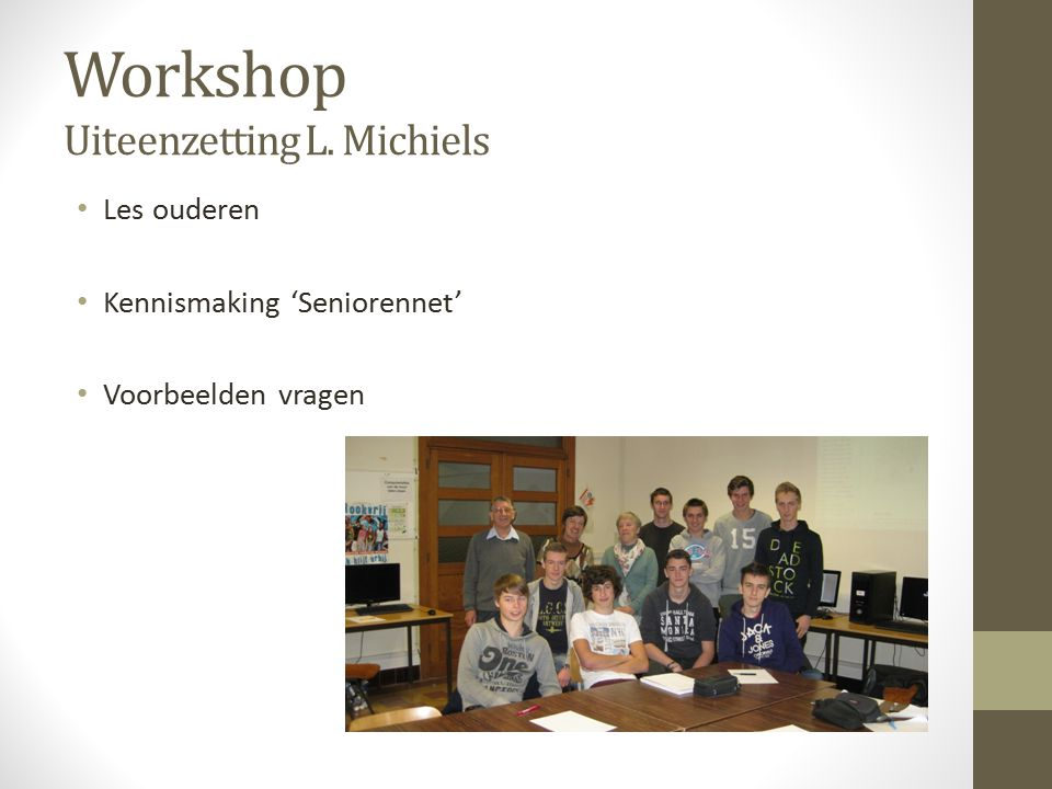 Workshop Uiteenzetting L. Michiels