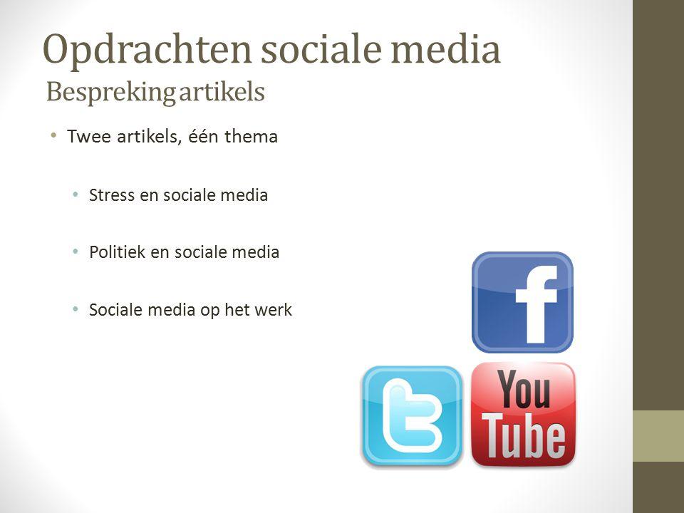 Opdrachten sociale media Bespreking artikels