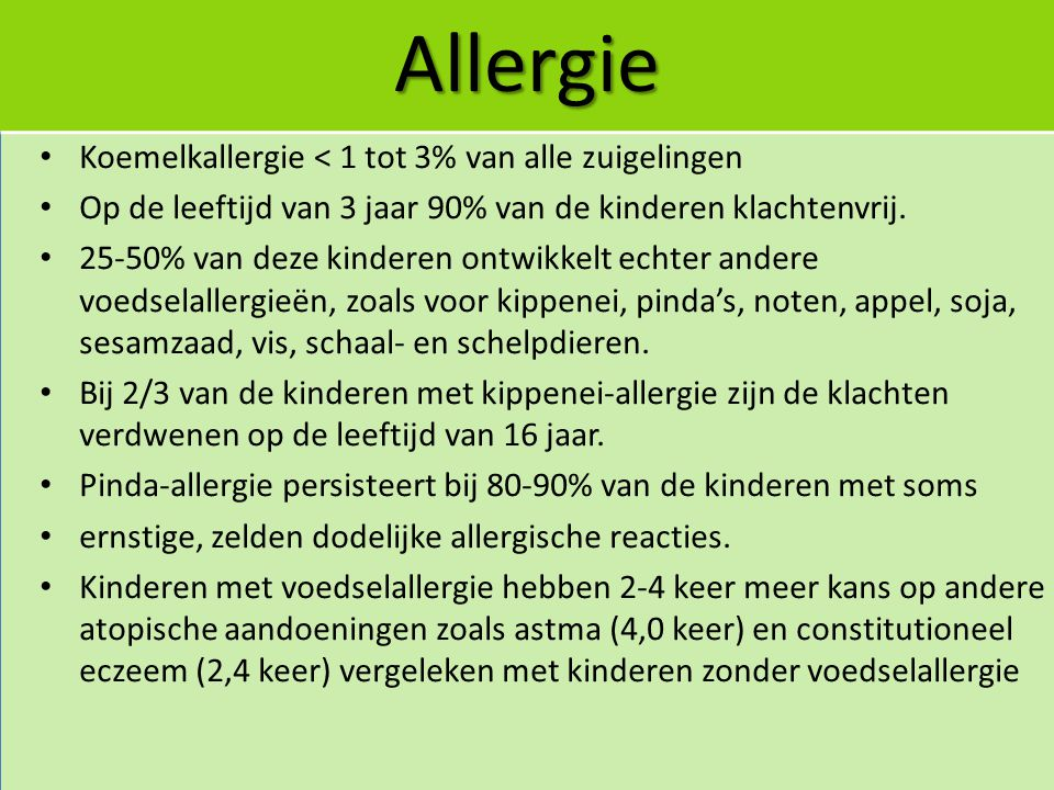 Allergie Koemelkallergie < 1 tot 3% van alle zuigelingen