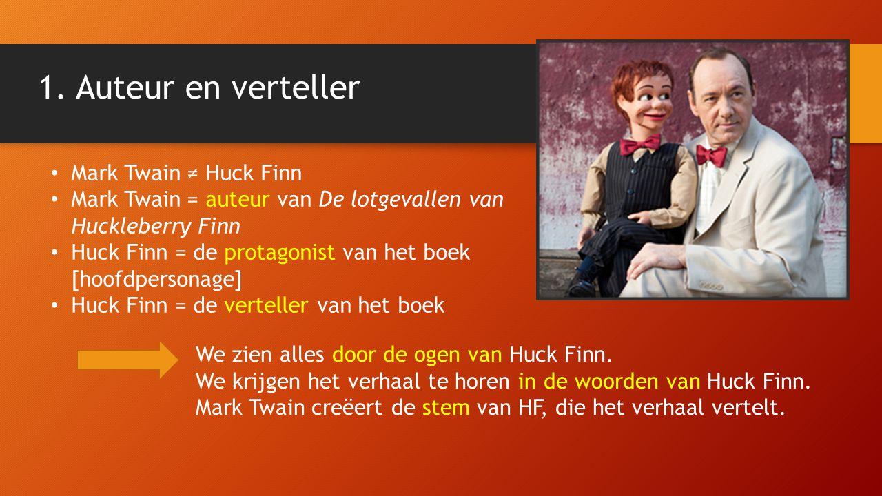 1. Auteur en verteller Mark Twain ≠ Huck Finn