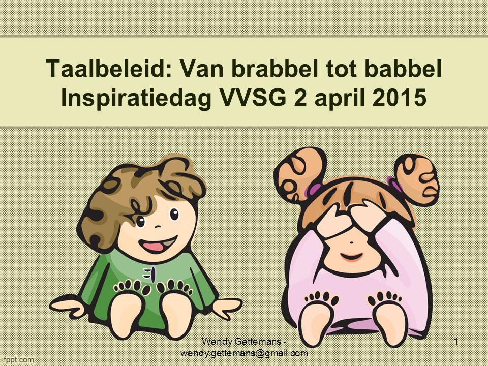 Taalbeleid: Van brabbel tot babbel Inspiratiedag VVSG 2 april 2015