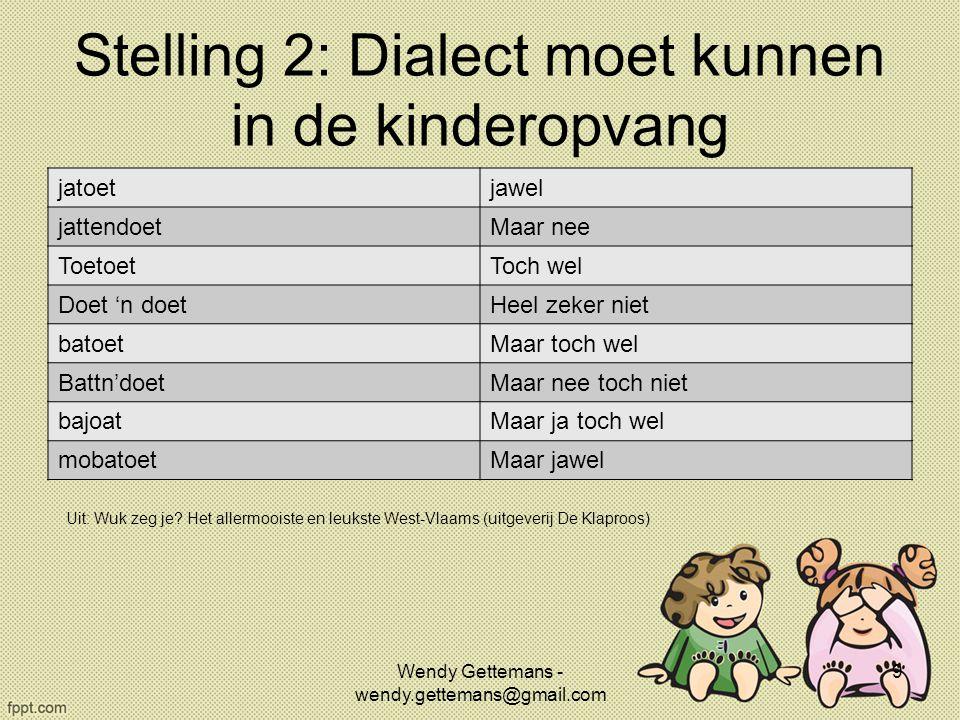 Stelling 2: Dialect moet kunnen in de kinderopvang