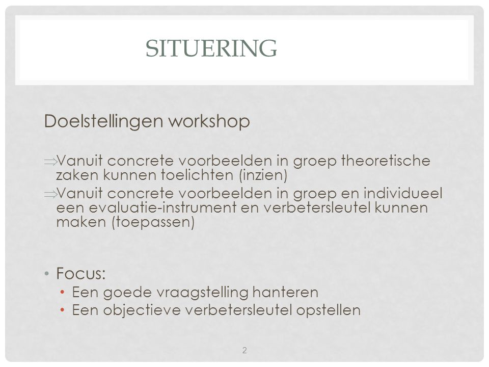 Situering Doelstellingen workshop Focus: