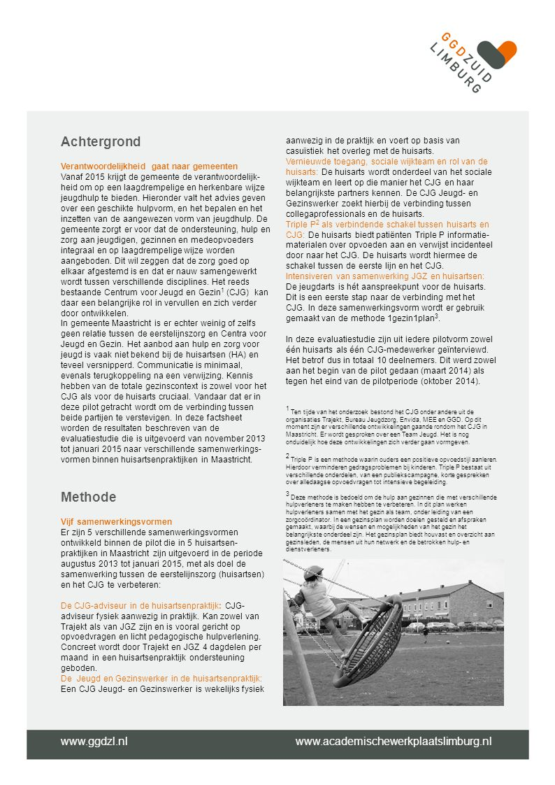 Achtergrond Methode www.ggdzl.nl www.academischewerkplaatslimburg.nl