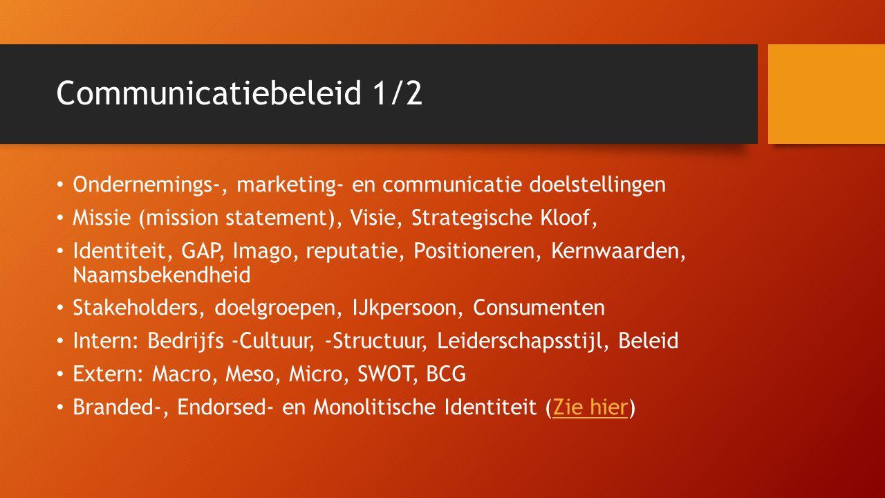 Communicatiebeleid 1/2 Ondernemings-, marketing- en communicatie doelstellingen. Missie (mission statement), Visie, Strategische Kloof,