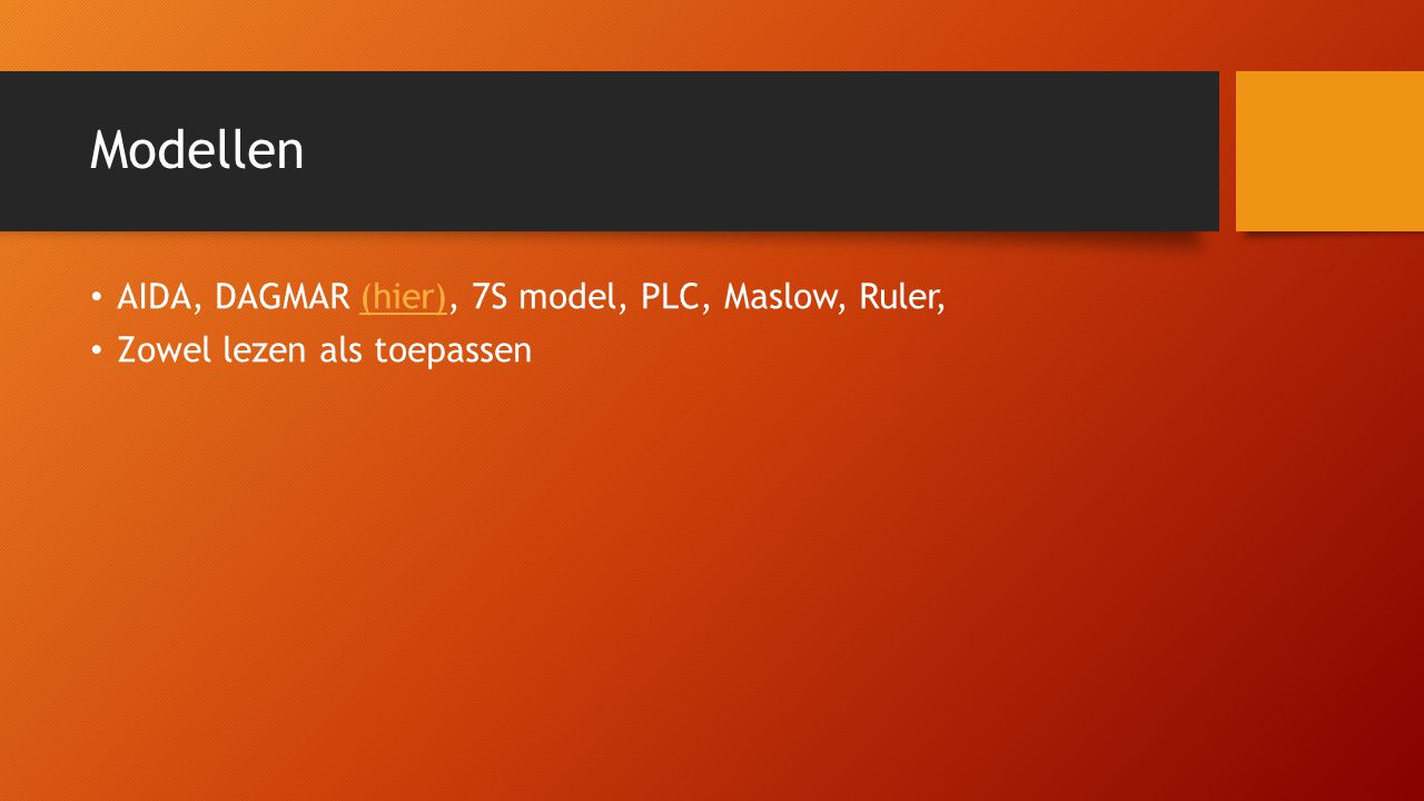Modellen AIDA, DAGMAR (hier), 7S model, PLC, Maslow, Ruler,