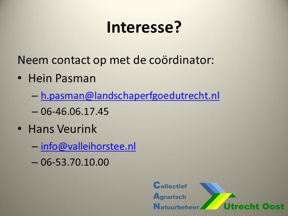 Interesse Neem contact op met de coördinator: Hein Pasman