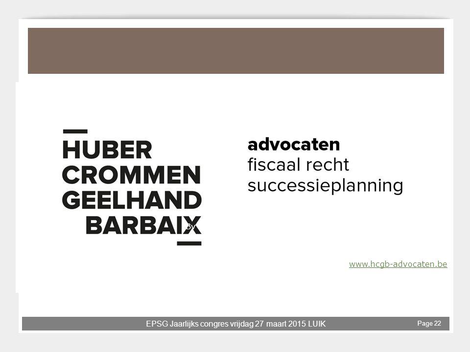 T: +32 3 259.09.59 F: +32 3 237.60.36 Bv cvba Huber Crommen Muyshondt Geelhand Barbaix Advocaten Amerikalei 215 2000 Antwerpen Bezoek onze website : www.hcgb-advocaten.be