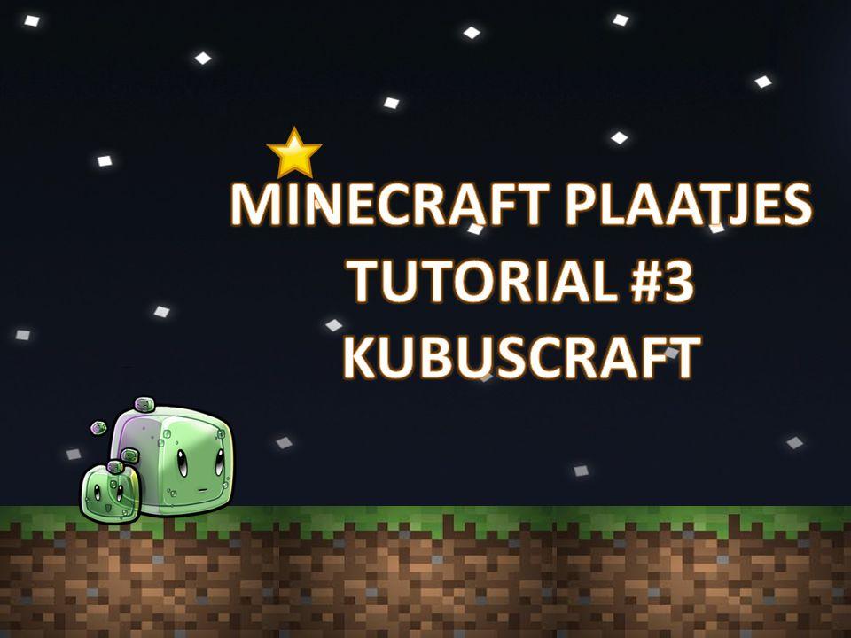 MINECRAFT PLAATJES TUTORIAL #3 KUBUSCRAFT