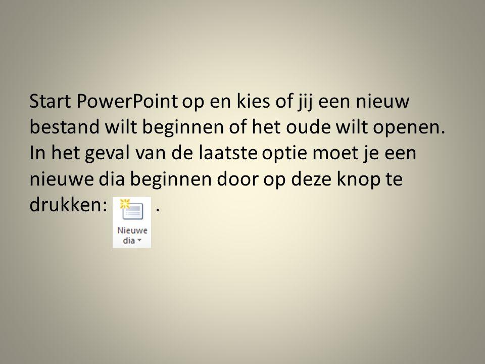 Start PowerPoint op en kies of jij een nieuw bestand wilt beginnen of het oude wilt openen.