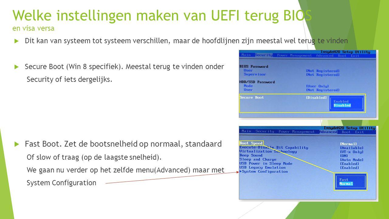 Welke instellingen maken van UEFI terug BIOS en visa versa