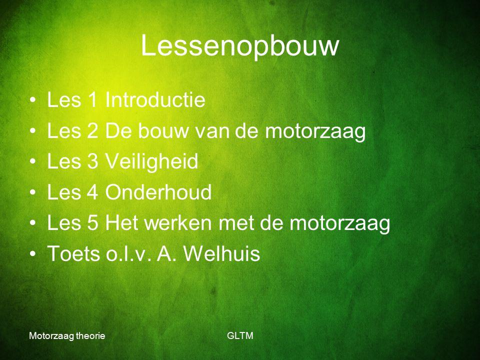 Lessenopbouw Les 1 Introductie Les 2 De bouw van de motorzaag