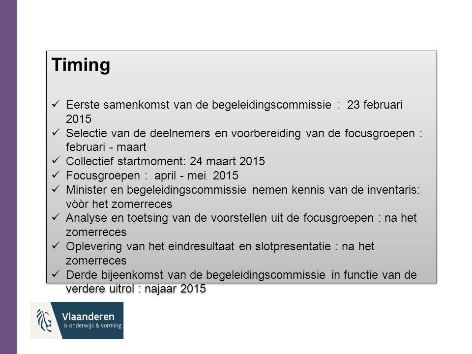 Timing Eerste samenkomst van de begeleidingscommissie : 23 februari 2015.