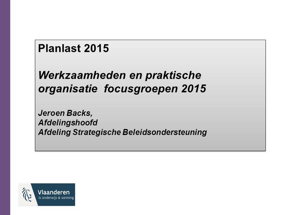 Werkzaamheden en praktische organisatie focusgroepen 2015