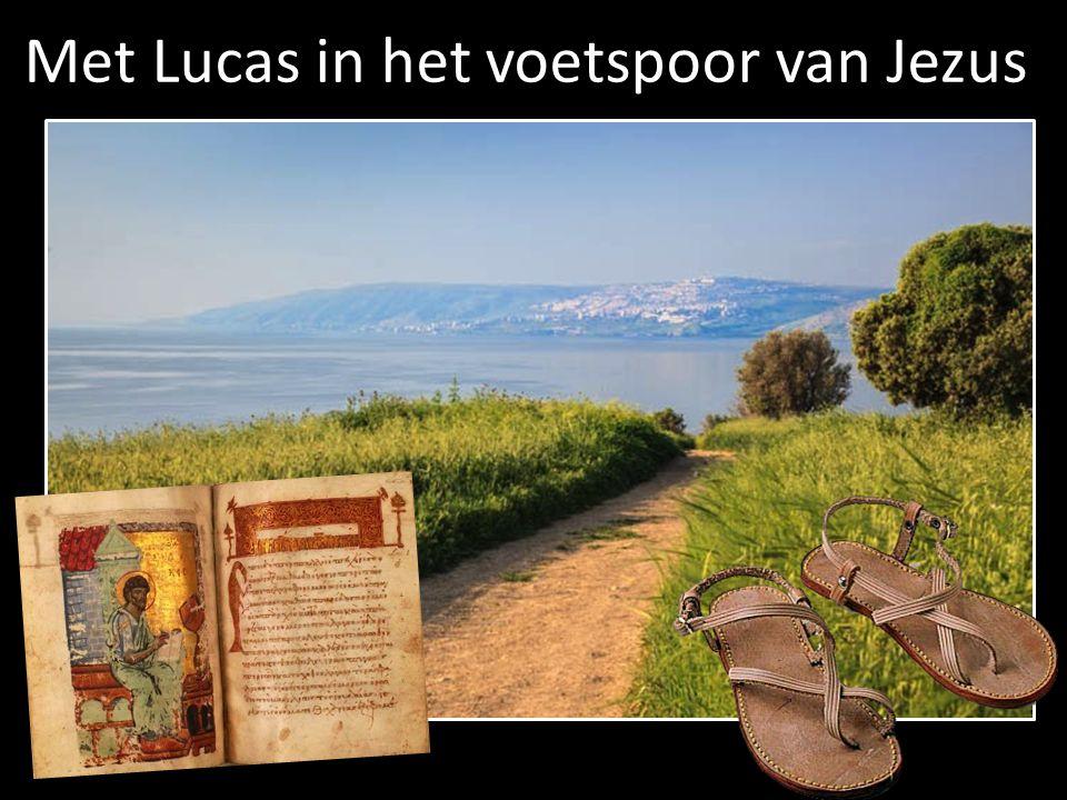 Met Lucas in het voetspoor van Jezus