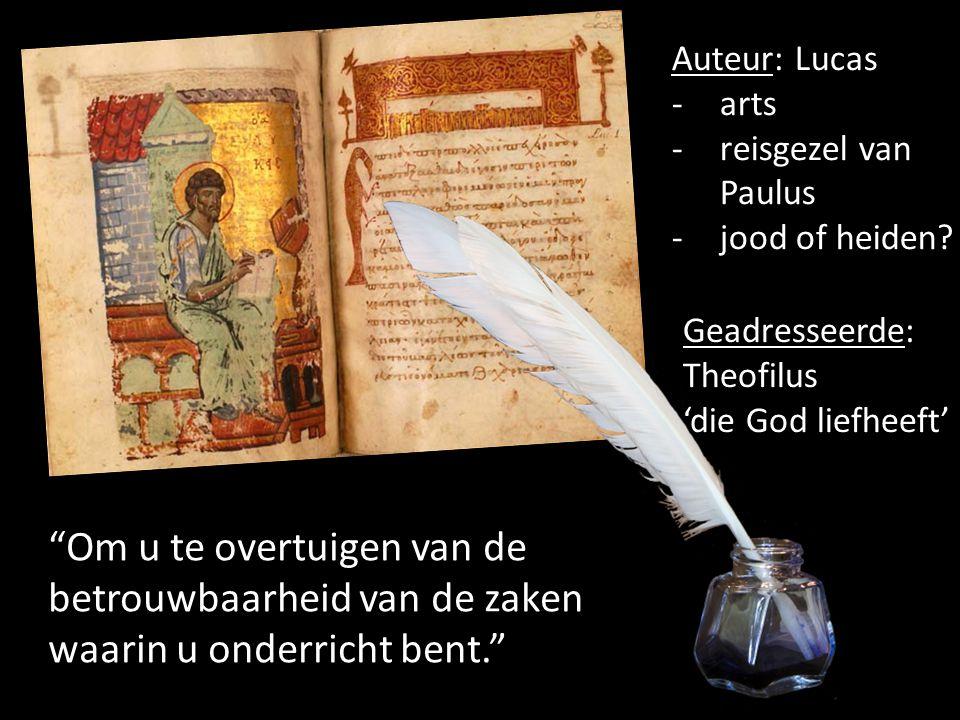 Auteur: Lucas arts. reisgezel van Paulus. jood of heiden Geadresseerde: Theofilus. 'die God liefheeft'