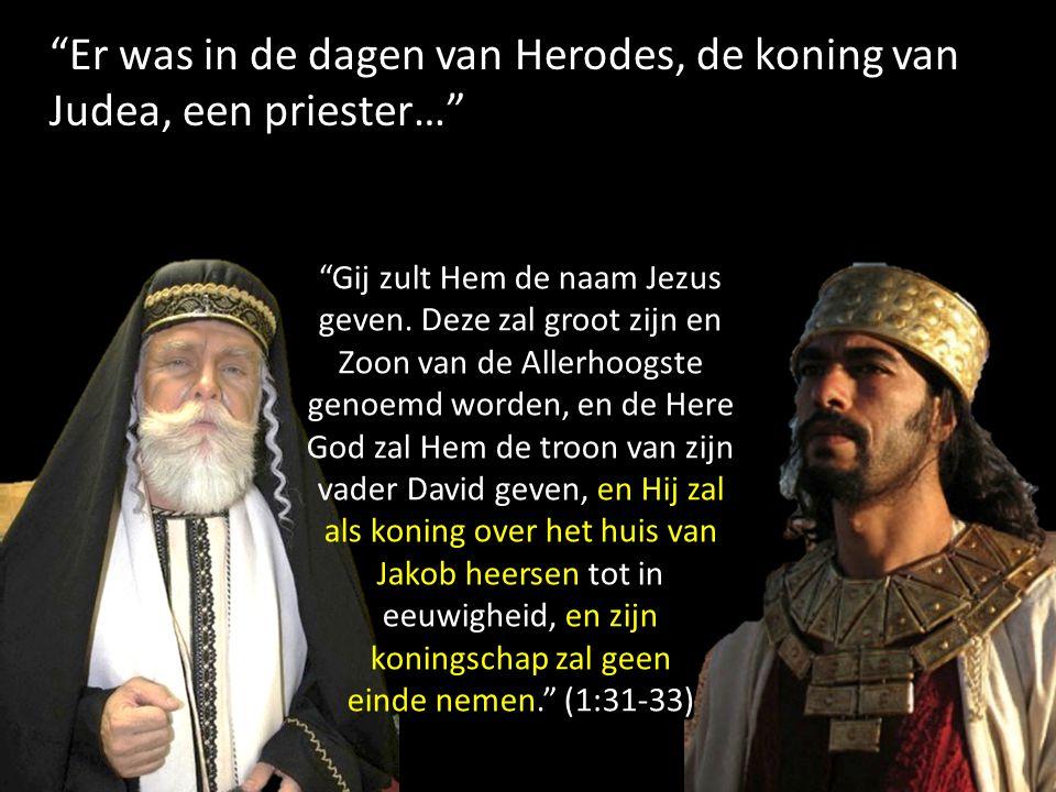 Er was in de dagen van Herodes, de koning van Judea, een priester…