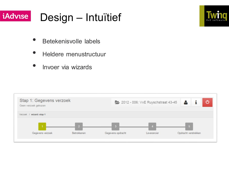 Design – Intuïtief Betekenisvolle labels Heldere menustructuur