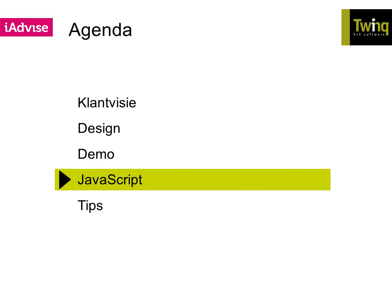 Agenda Klantvisie Design Demo JavaScript Tips