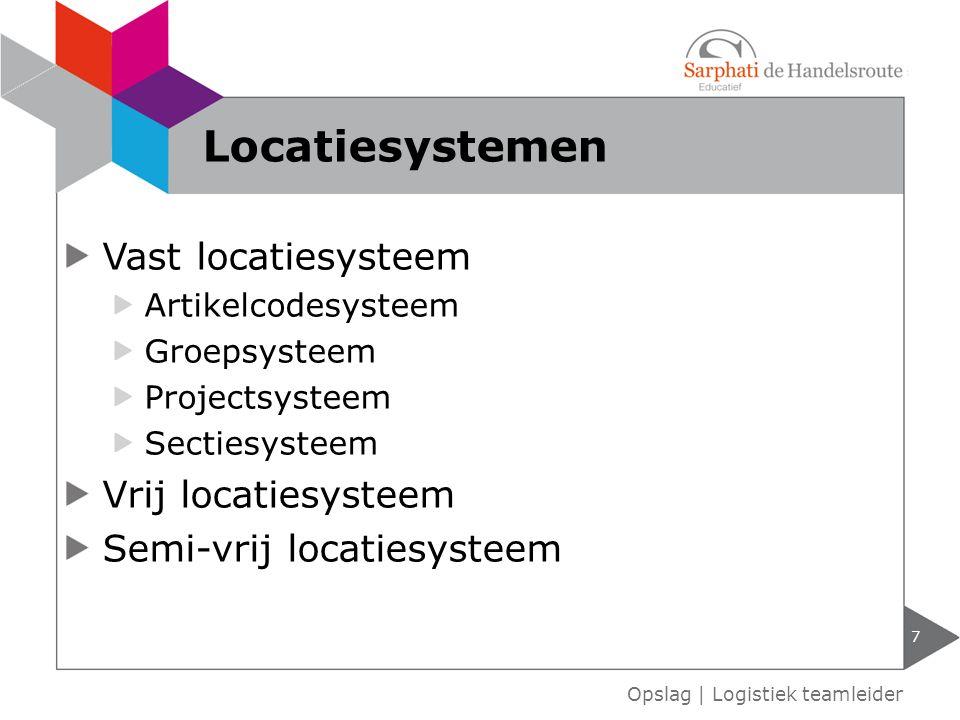 Locatiesystemen Vast locatiesysteem Vrij locatiesysteem