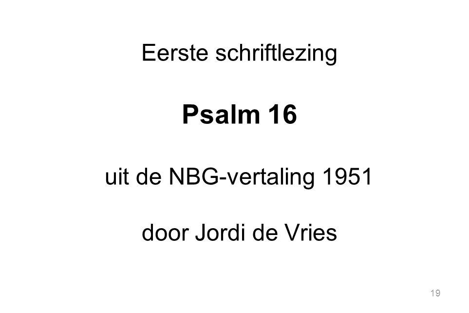 Psalm 16 Eerste schriftlezing uit de NBG-vertaling 1951
