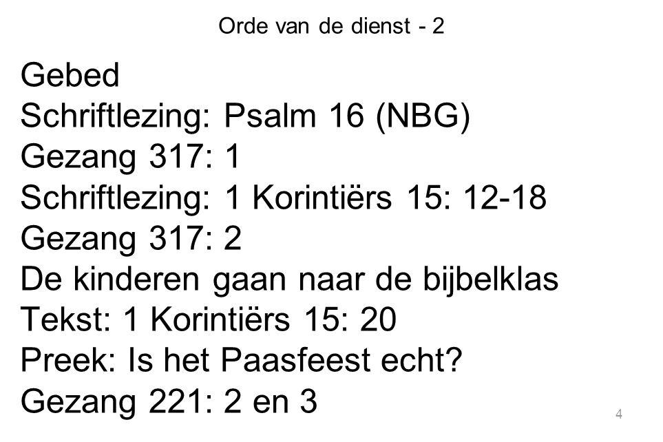 Schriftlezing: Psalm 16 (NBG) Gezang 317: 1