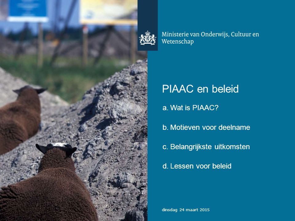 PIAAC en beleid Wat is PIAAC Motieven voor deelname