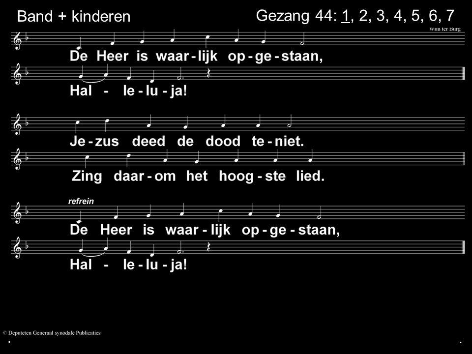 . Band + kinderen Gezang 44: 1, 2, 3, 4, 5, 6, 7 . .