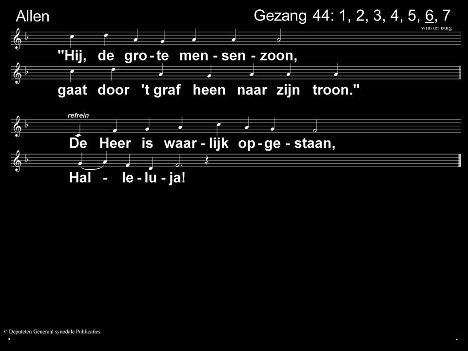 . Allen Gezang 44: 1, 2, 3, 4, 5, 6, 7 . .
