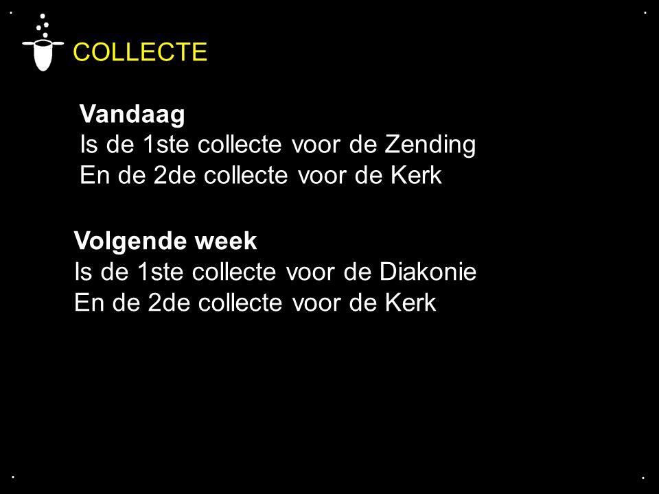 COLLECTE Vandaag Is de 1ste collecte voor de Zending