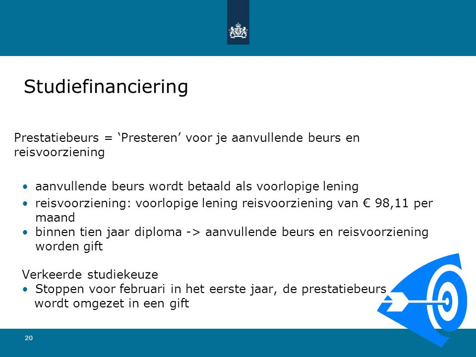 Studiefinanciering Prestatiebeurs = 'Presteren' voor je aanvullende beurs en reisvoorziening. aanvullende beurs wordt betaald als voorlopige lening.