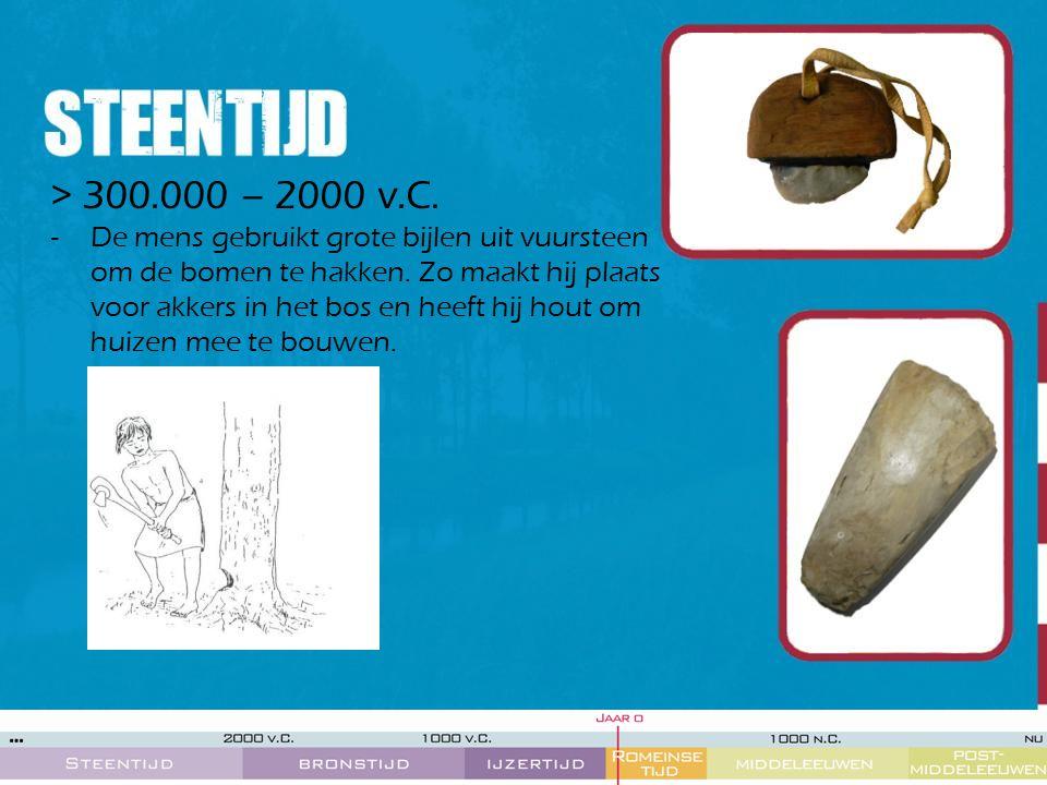 > 300.000 – 2000 v.C.