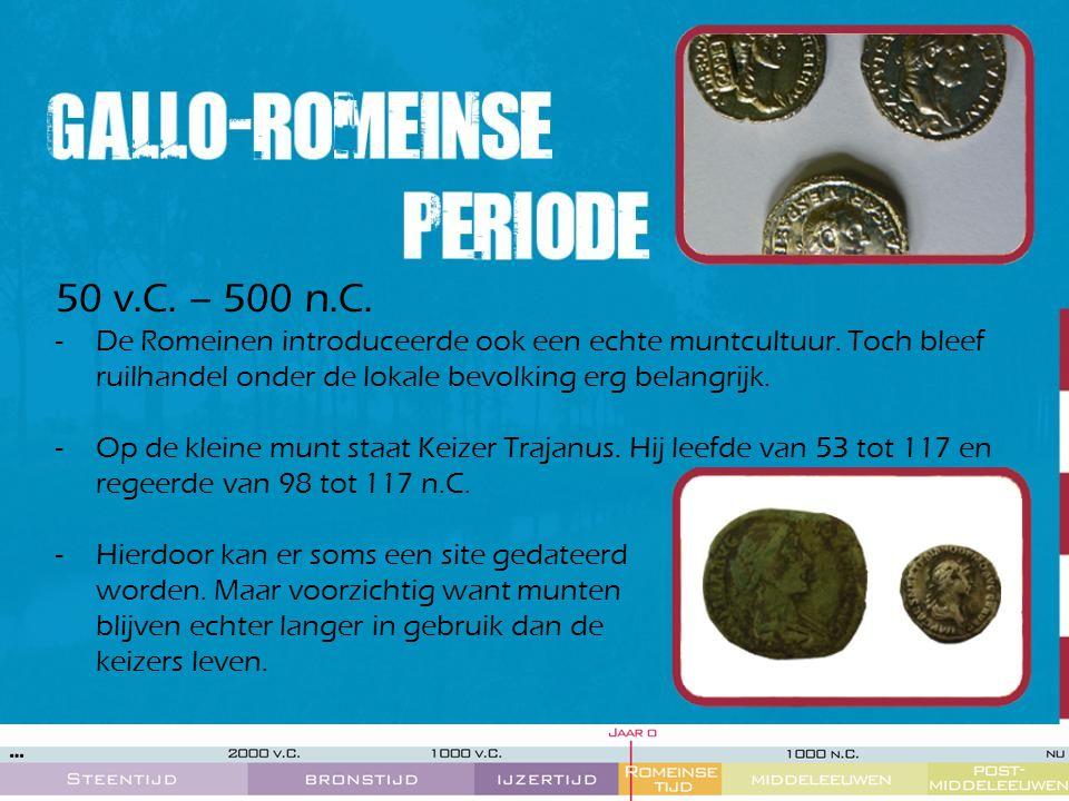 50 v.C. – 500 n.C. De Romeinen introduceerde ook een echte muntcultuur. Toch bleef ruilhandel onder de lokale bevolking erg belangrijk.