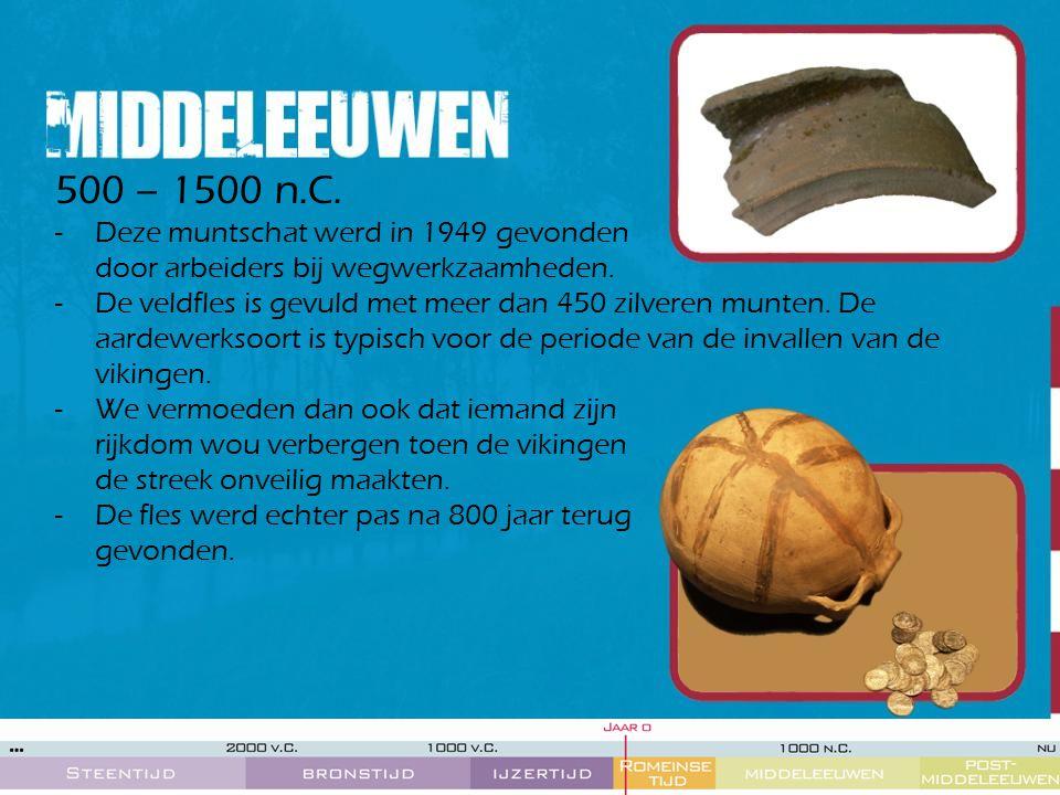 500 – 1500 n.C. Deze muntschat werd in 1949 gevonden door arbeiders bij wegwerkzaamheden.