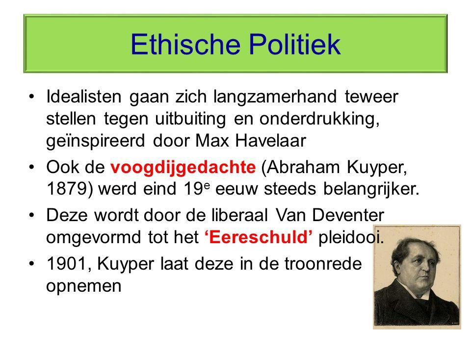 Ethische Politiek Idealisten gaan zich langzamerhand teweer stellen tegen uitbuiting en onderdrukking, geïnspireerd door Max Havelaar.