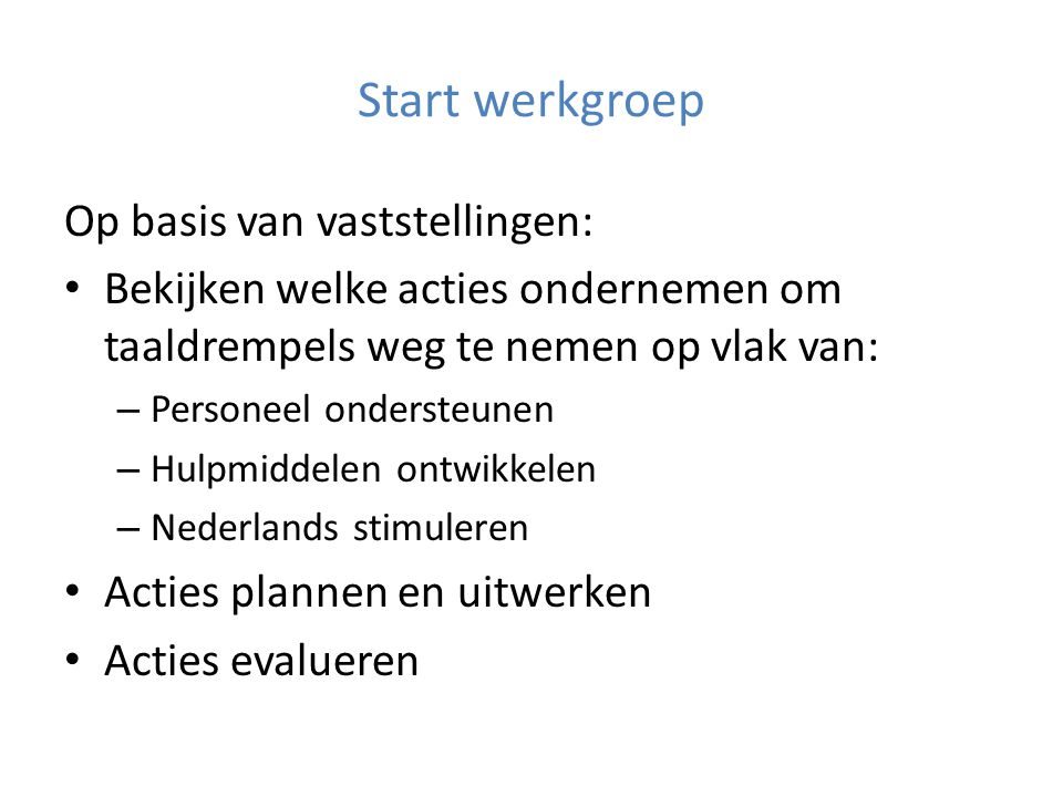 Start werkgroep Op basis van vaststellingen: