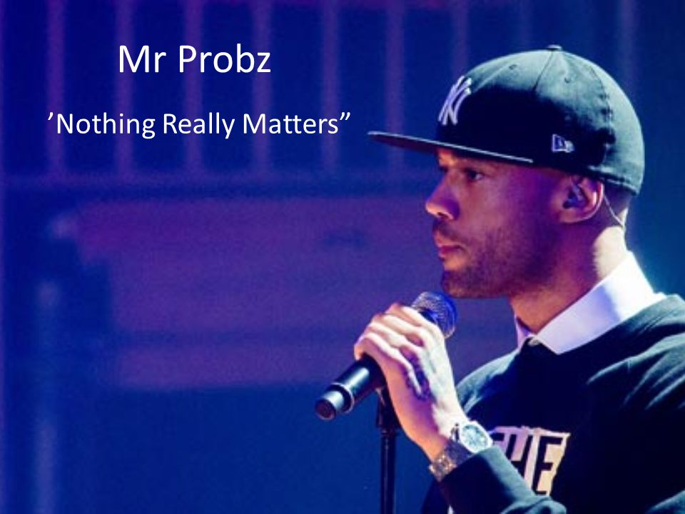 Mr Probz 'Nothing Really Matters