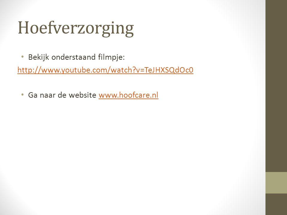 Hoefverzorging Bekijk onderstaand filmpje: