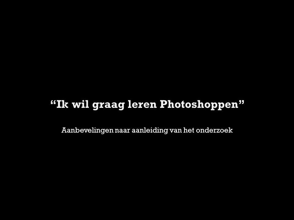 Ik wil graag leren Photoshoppen